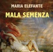 """Angri, il Circolo delle Arti presenta il libro """"Mala Semenza"""" di Maria Elefante"""