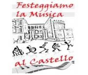 """""""Festeggiamo la Musica al Castello"""""""